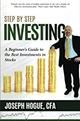Step by Step Investing: A Beginner's Guide to the Best Investments in Stocks (Volume 1) Paperback