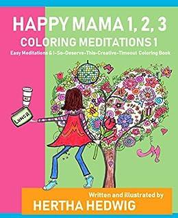 Happy Mama 1 2 3 Coloring Meditations Easy I