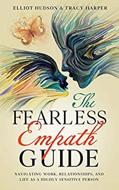 The Fearless Empath Guide: Navigating Work, Relationships, and Life as a Highly Sensitive Person