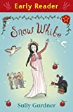 Snow White, Sally Gardner, 1444002430