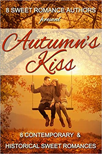 Autumns Kiss: Eight Contemporary & Historical Sweet Romances