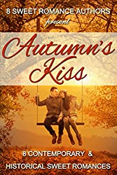 Autumn's Kiss: Eight Contemporary & Historical Sweet Romances
