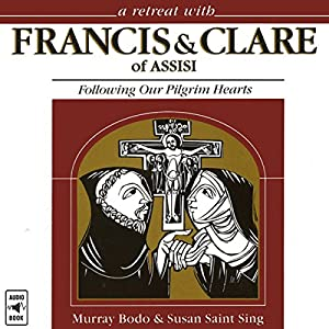 A Retreat with Francis and Clare of Assisi Audiobook