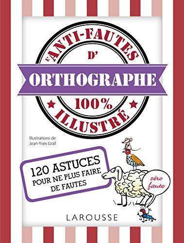 L'anti-fautes d'orthographe 100% illustré por Jean-Yves GRALL