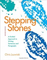 Stepping Stones: A Guided Approach to Writing Sentences and Paragraphs Front Cover