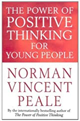 The Power Of Positive Thinking For Young People Kindle Edition