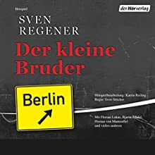 Der kleine Bruder Hörspiel von Sven Regener Gesprochen von: Florian Lukas, Bjarne Mädel