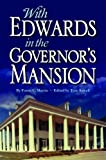 With Edwards in the Governor's Mansion, Forest C. Hammond-Martin, 1455616257