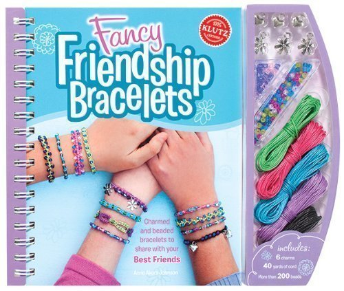 Fancy Friendship Bracelet (Klutz) by Anne Akers Johnson 1st (first) Edition (2009)