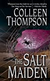 The Salt Maiden, Colleen Thompson, 1428510893