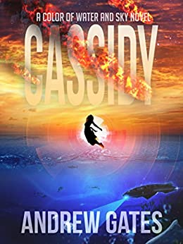 Cassidy (A Color of Water and Sky Novel) by [Gates, Andrew]