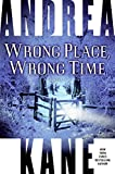 Wrong Place, Wrong Time: A Novel