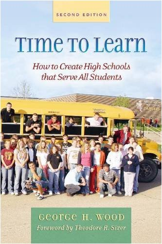 Time to Learn, Second Edition: How to Create High Schools That Serve All Students