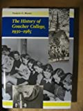 The History of Goucher College, 1930-1985, Musser, Frederic O., 0801839025