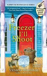 Freezer I'll Shoot (A Vintage Kitchen Mystery Book 3)