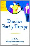 Directive Family Therapy, Jay Haley and Madeleine Richeport-Haley, 0789033569