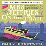 Mrs Jeffries On The Trail: Mrs Jeffries, Book 6 | Emily Brightwell