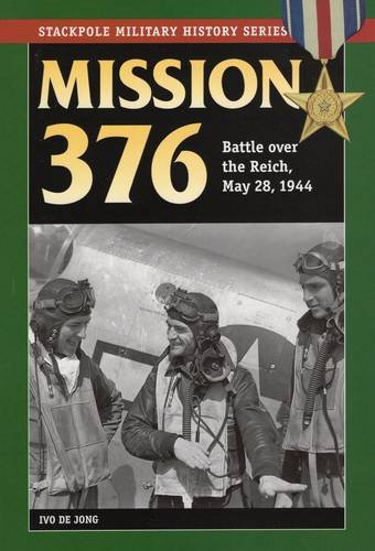 Mission 376: Battle over the Reich, May 28, 1944 (Stackpole Military History Series) PDF