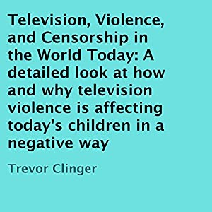 Television, Violence, and Censorship in the World Today Audiobook
