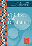 Children with Disabilities, Seventh Edition (Batshaw, Children with Disabilities)