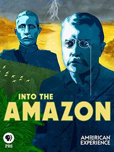 (American Experience: Into The Amazon)