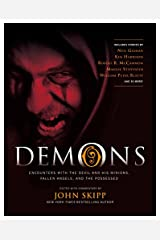 Demons: Encounters with the Devil and His Minions, Fallen Angels, and the Possessed Paperback