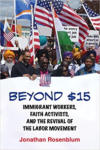 Book Beyond $15: Immigrant Workers, Faith Activists, and the Revival of the Labor Movement