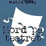 Mord på teatret | Maria Lang