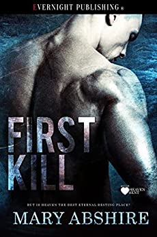First Kill (Heaven Sent Book 1) by [Abshire, Mary]