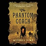 The Phantom Coach: A Connoisseur's Collection of the Best Victorian Ghost Stories | Michael Sims