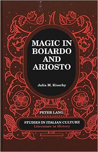 Magic in Boiardo and Ariosto (Studies in Italian Culture)