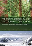img - for Transforming Parks and Protected Areas: Policy and Governance in a Changing World book / textbook / text book