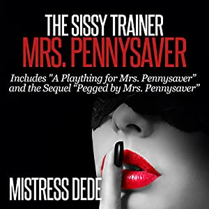 The Sissy Trainer Mrs. Pennysaver Audiobook