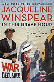In This Grave Hour: A Maisie Dobbs Novel by [Winspear, Jacqueline]