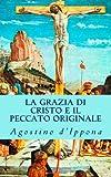 La Grazia Di Cristo e il Peccato Originale, Augustine, 1783362375