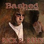 Bashed | Rick R. Reed