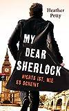 My Dear Sherlock - Nichts ist, wie es scheint (Die My Dear Sherlock-Reihe, Band 2)