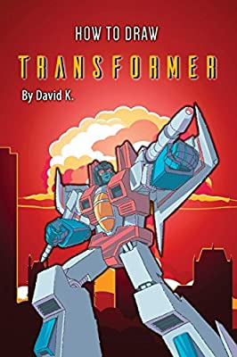 How to Draw Transformer: The Step-by-Step Transformer Drawing Book
