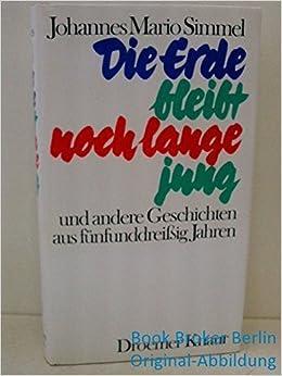 Die Erde bleibt noch lange jung (German Edition)