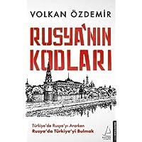 Rusya'nın Kodları: Türkiye'de Rusya'yı Ararken Rusya'da Türkiye'yi Bulmak