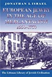 European Jewry in the Age of Mercantilism 1550-1750: Third Edition (Littman Library of Jewish Civilization)