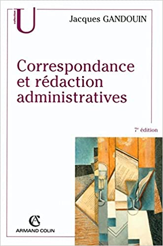 7f3d1ad4a02 Amazon.fr - Correspondance et rédaction administratives - Jacques Gandouin  - Livres