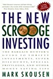 The New Scrooge Investing: The Bargain Hunter's Guide to Thrifty Investments, Super Discounts, Special Privileges, and Other Money-Saving Tips