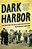 Dark Harbor: The War for the New York Waterfront