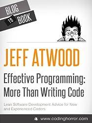Effective Programming: More Than Writing Code (English Edition)