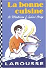 La bonne cuisine de Madame Saint-Ange par Mme E. Saint-Ange