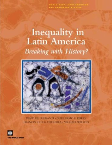 Inequality in Latin America: Breaking with History? (Latin America and Caribbean Studies)
