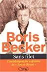 Sans filet : L'Autobiographie explosive de Boum-Boum par Becker