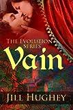 Vain (The Evolution Series Book 3)