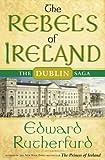 The Rebels of Ireland, Edward Rutherfurd, 0385512899